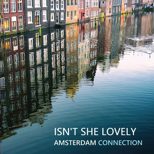 Isn't she lovely – Amsterdam Connection (Tim Welvaars & Naomi Adriaansz)